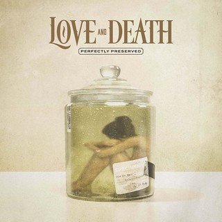 Album Review: Love And Death - Perfectly Preserved