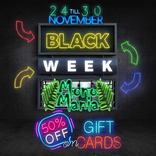 BLACK WEEK * MONOMANIA