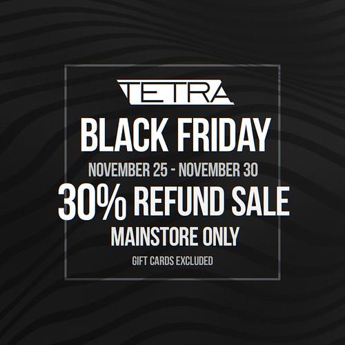 TETRA Black Friday SALE - 30% OFF!