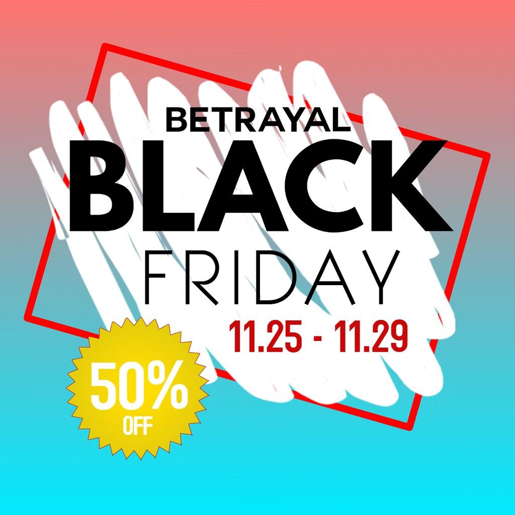 BLACK FRIDAY @ BETRAYAL