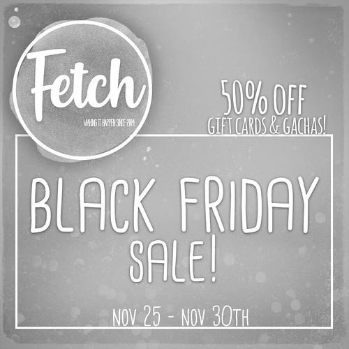 [Fetch] Black Friday Sale!
