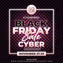 1 Hundred. Black Friday & Cyber Monday Sale
