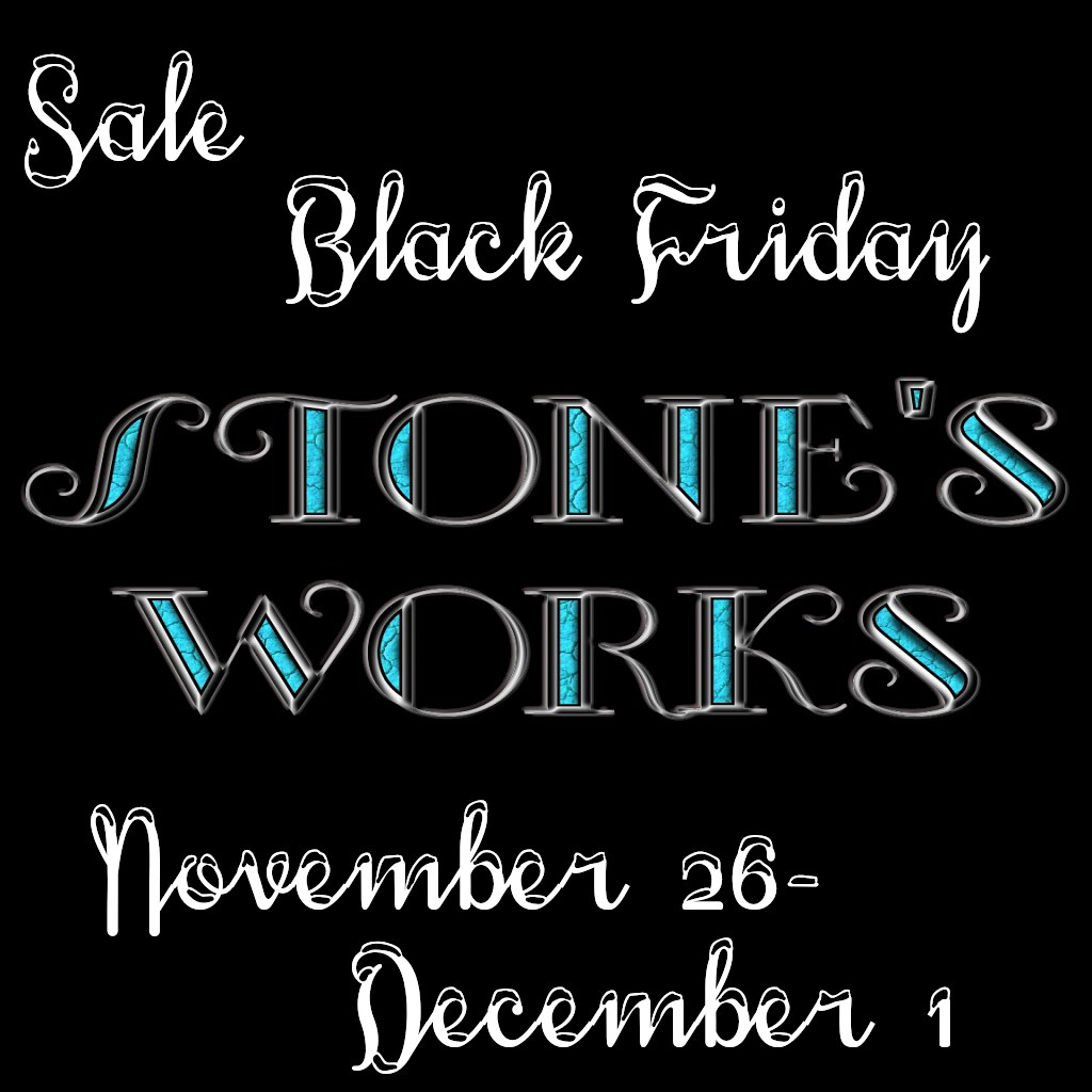 Stone's Works Black Friday Sale!
