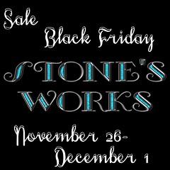 Stone's Works Black Friday Sale!