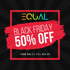 EQUAL Black Friday Sale has begun now!