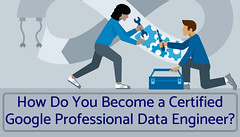 how-do-you-become-a-certified-google-professional-data-engineer_