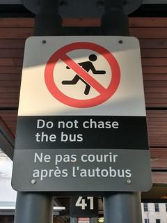 """""""Do not chase the bus / Ne pas courier après l'autobus"""" #toronto #unionstationbusterminal #bilingual #sign"""
