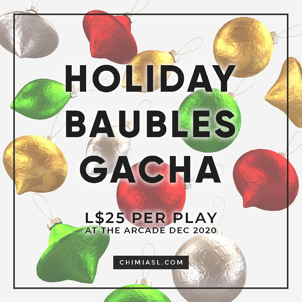 Holiday Baubles Gacha at The Arcade by ChiMia