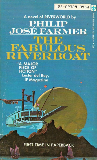 THE FABULOUS RIVERBOAT by Philip Jose Farmer. Berkley 1971. 256 pages. Volume II of the Riverworld series.