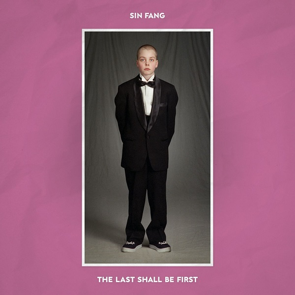 Sin Fang - The Last Shall Be First
