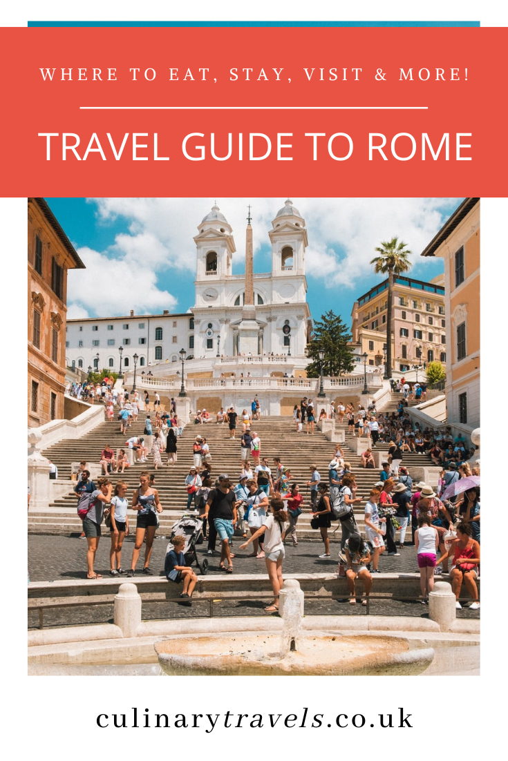 Rome the Ultimate Guide - Where to eat, stay, visit and more