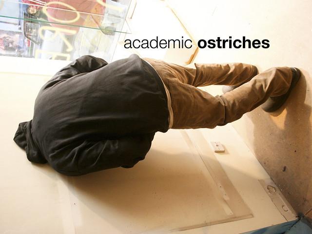 academic ostriches