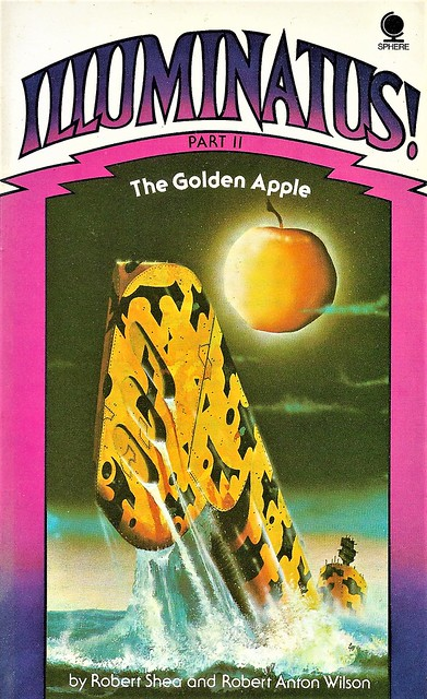 ILLUMINATUS! Part II. The Golden Apple by Robert Shea and Robert Anton Wilson. Sphere 1977. 250 pages.