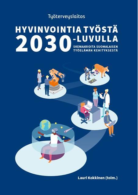 Hyvinvointia työstä 2030-luvulla