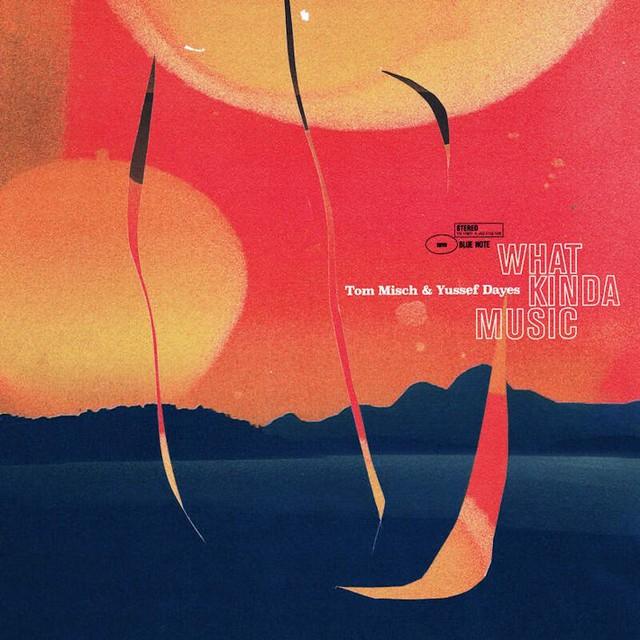 Tom-Misch-Yussef-Dayes-What-Kinda-Music-2
