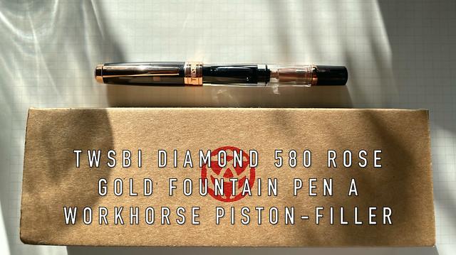 TWSBI Diamond 580 Rose Gold II Fountain Pen - A Workhorse Piston-Filler!