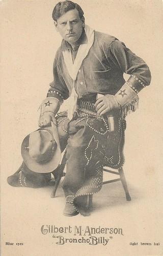 """Gilbert M. Anderson """"Broncho Billy"""""""