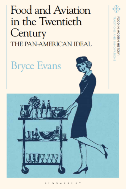 Food and Aviation in the Twentieth Century by Bryce Evans - Book Cover