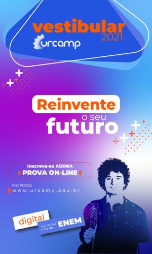 Vestibular Urcamp - Reinvente seu futuro - CLIQUE AQUI PARA SE INSCREVER