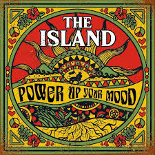THE ISLAND – Power Up Your Mood