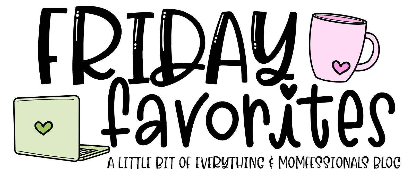 Friday Favs