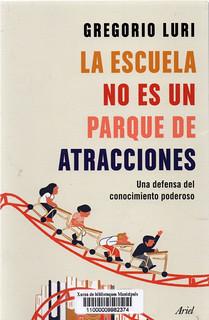 Gregorio Luri, La escuela no es un parque de atracciones