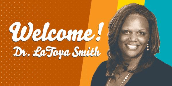 Welcome! Dr. LaToya Smith