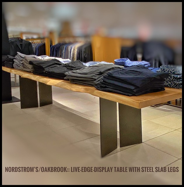 LIVE-Edge table in Nordstrom's > Oakbrook IL.