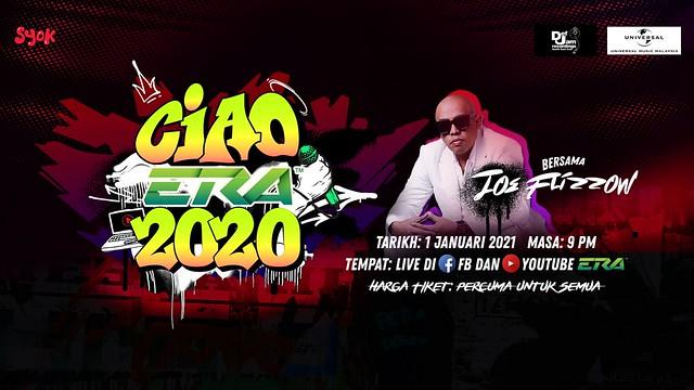 Konsert Ciao ERA 2020 bersama Joe Flizzow Sambut Tahun Baharu 2021
