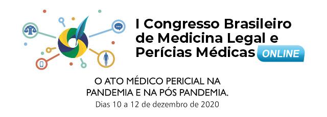 I Congresso Brasileiro de Medicina Legal e Perícias Médicas On-line 2020