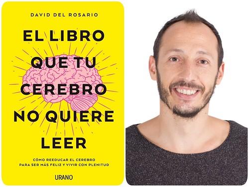 """""""EL LIBRO QUE TU CEREBRO NO QUIERE LEER"""" de David del Rosario"""