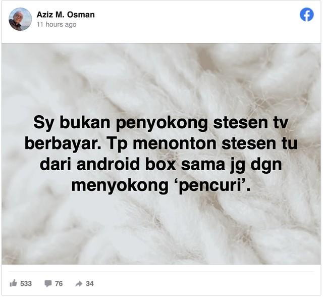"""Tonton dari Android Box Sama Juga Macam Sokong Pencuri,"" - Aziz M. Osman"
