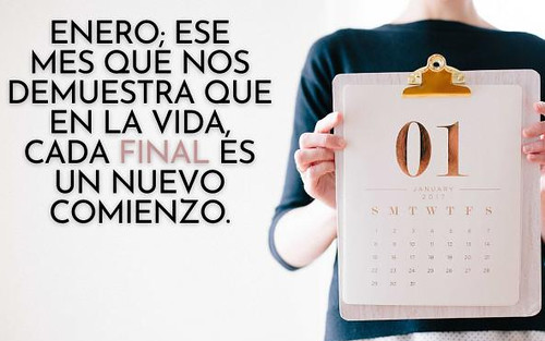 Enero: Ese mes que nos demuestra que en la vida cada final es un nuevo comienzo