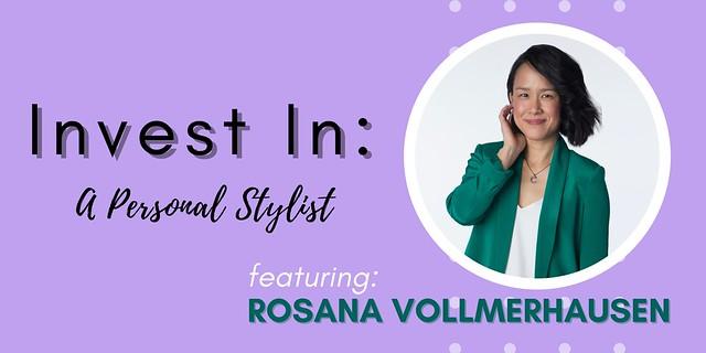 Invest In - Personal Stylist Rosana Vollmerhausen Tanvii.com