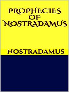 Prophecies of Nostradamus - Nostradamus