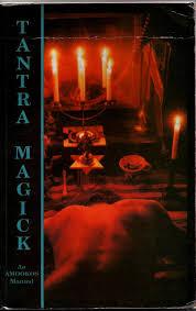 Tantra Magick - An Amookos Manual - The Manual of Tantra Magick - Amookos, Shri Lokanath Maharaj, Michael R Goss