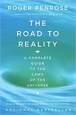 The road to reality : A Complete Guide to the Laws of the Universe- Roger Penrose