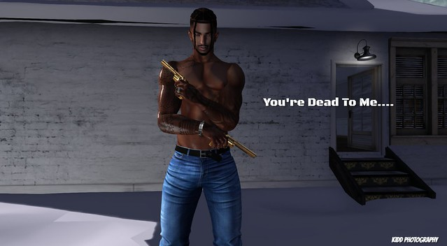 You're Dead To Me....