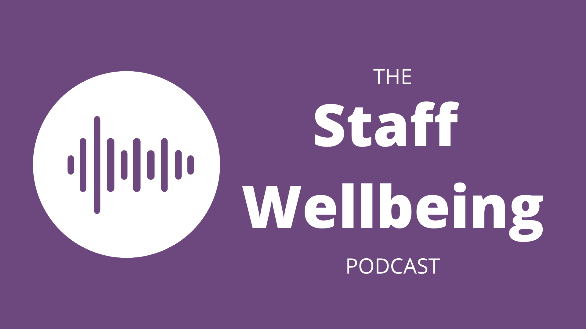 The Staff Wellbeing Podcast logo