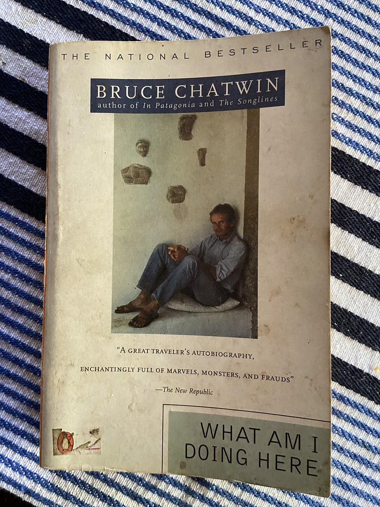 Bruce Chatwin, What Am I Doing Here