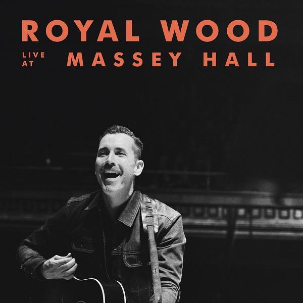 Royal Wood - Royal Wood (Live At Massey Hall)