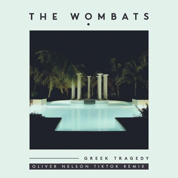 The Wombats - Greek Tragedy (Oliver Nelson TikTok Remix)