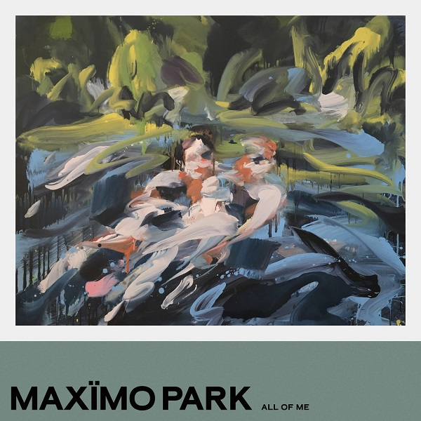 Maxïmo Park - All Of Me