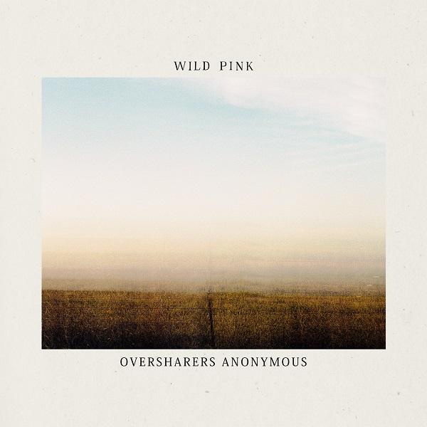 Wild Pink - Oversharers Anonymous