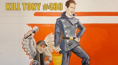 KILL TONY #488