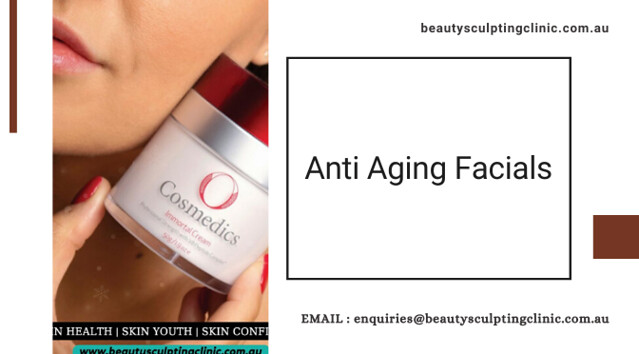 Rejuvenate your face with anti aging facials