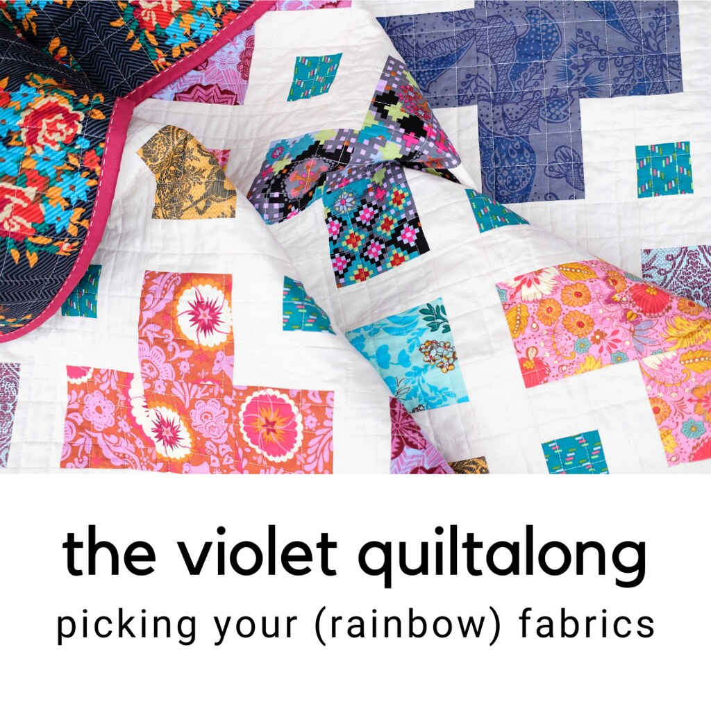 The Violet Quiltalong (Picking Your Rainbow Fabrics) - Kitchen Table Quilting