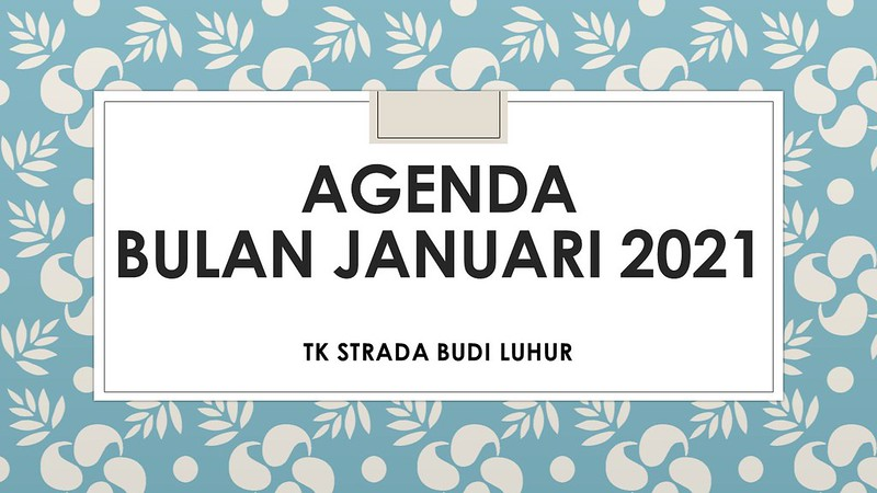 AGENDA TK STRADA BUDI LUHUR BULAN JANUARI 2021