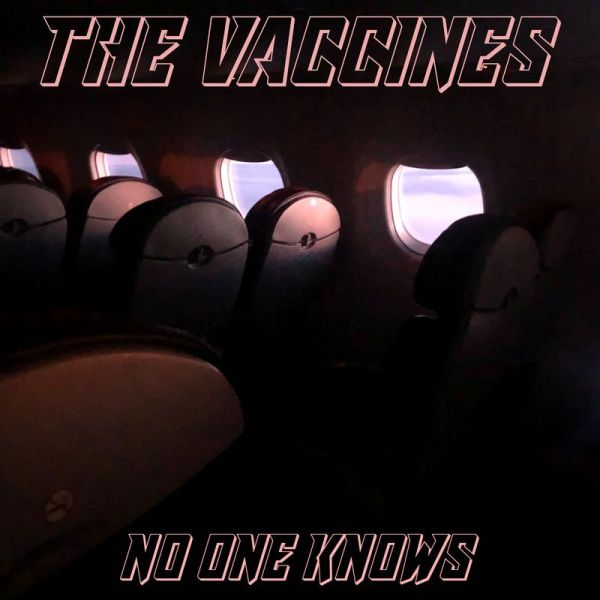 The Vaccines - No One Knows