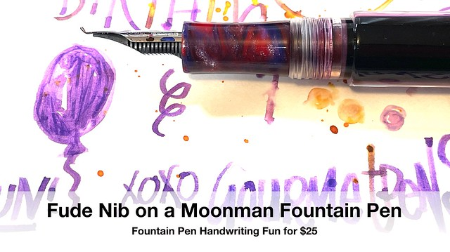 Fountain Pen Handwriting Fun for $25 - Moonman + Fude Bent Nib!